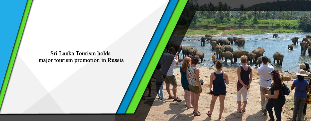 Sri Lanka Tourism holds major tourism promotion in Russia