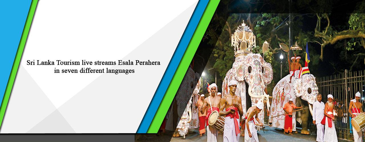 Sri Lanka Tourism live streams Esala Perahera in seven different languages