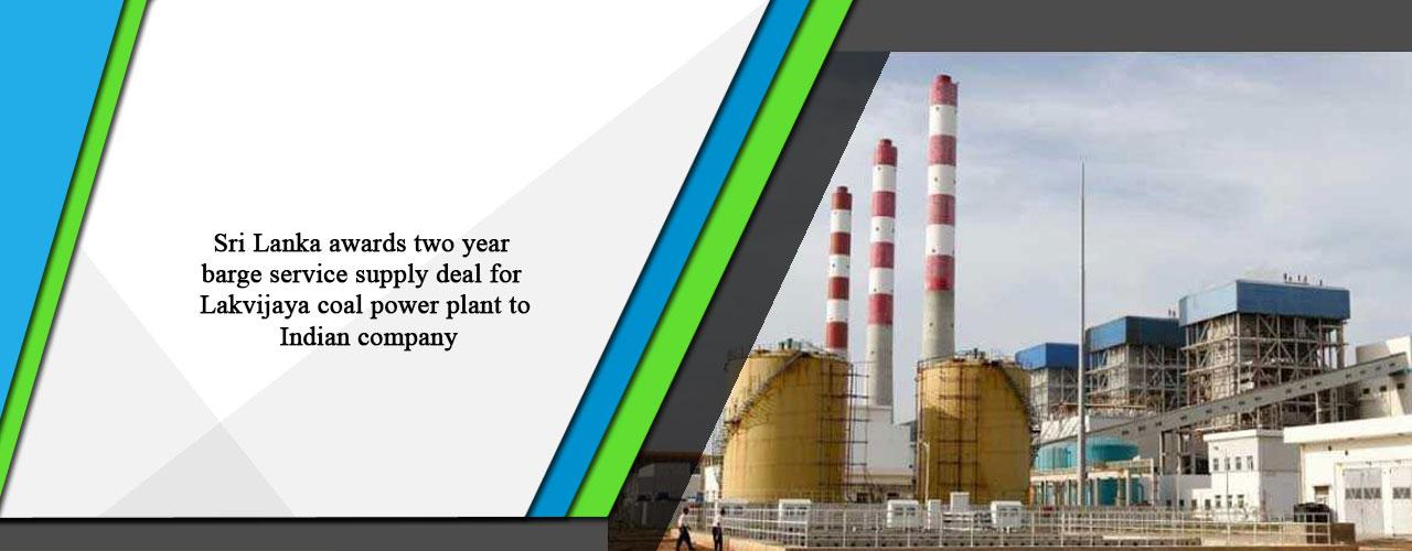 Sri Lanka awards two year barge service supply deal for Lakvijaya coal power plant to Indian company