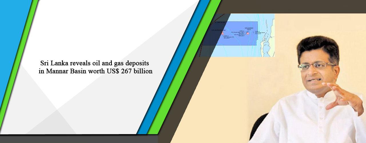 Sri Lanka reveals oil and gas deposits in Mannar Basin worth US$ 267 billion