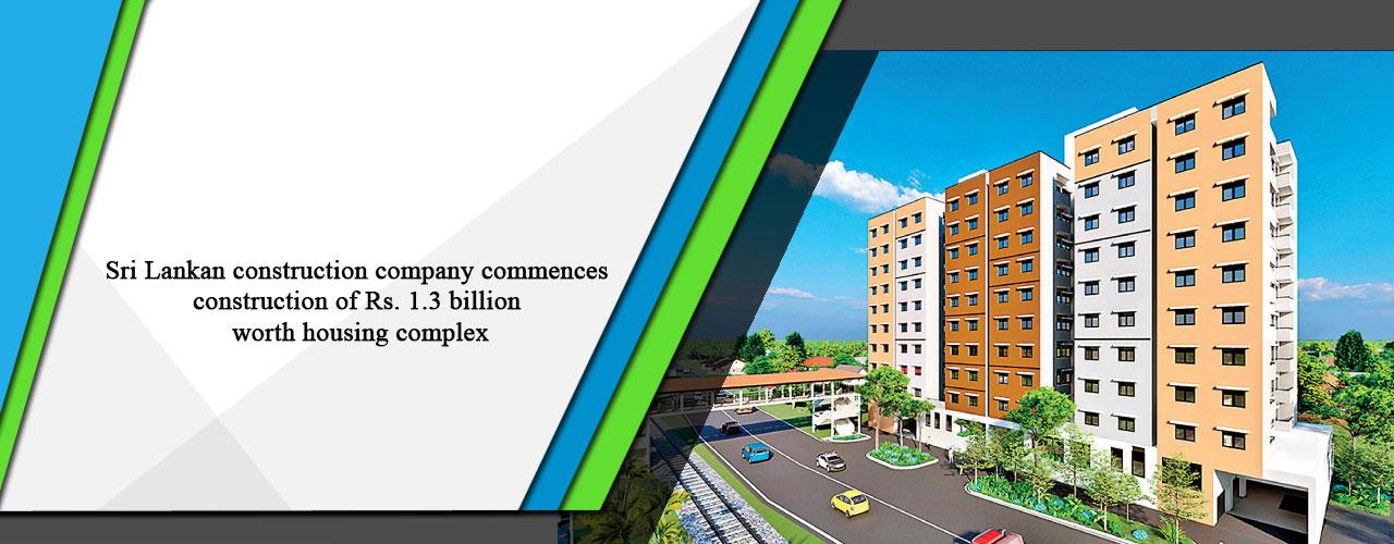 Sri Lankan construction company commences construction of Rs. 1.3 billion worth housing complex