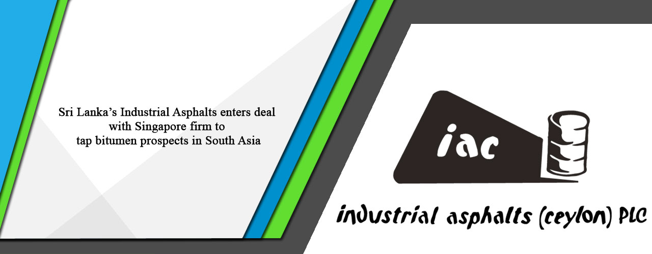 Sri Lanka's Industrial Asphalts enters deal with Singapore firm to tap bitumen prospects in South Asia