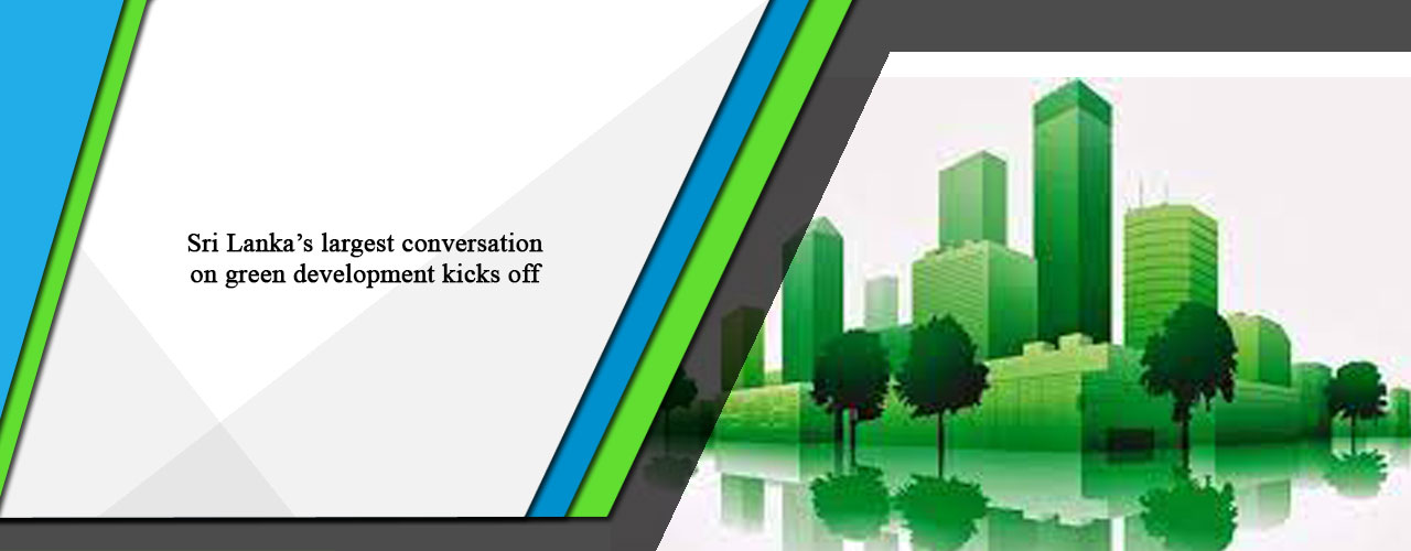 Sri Lanka's largest conversation on green development kicks off
