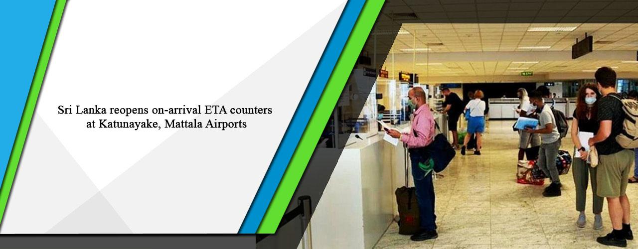 Sri Lanka reopens on-arrival ETA counters at Katunayake, Mattala Airports