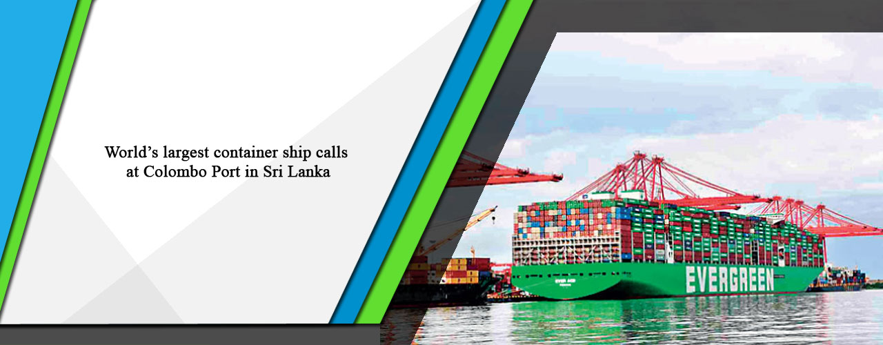 World's largest container ship calls at Colombo Port in Sri Lanka